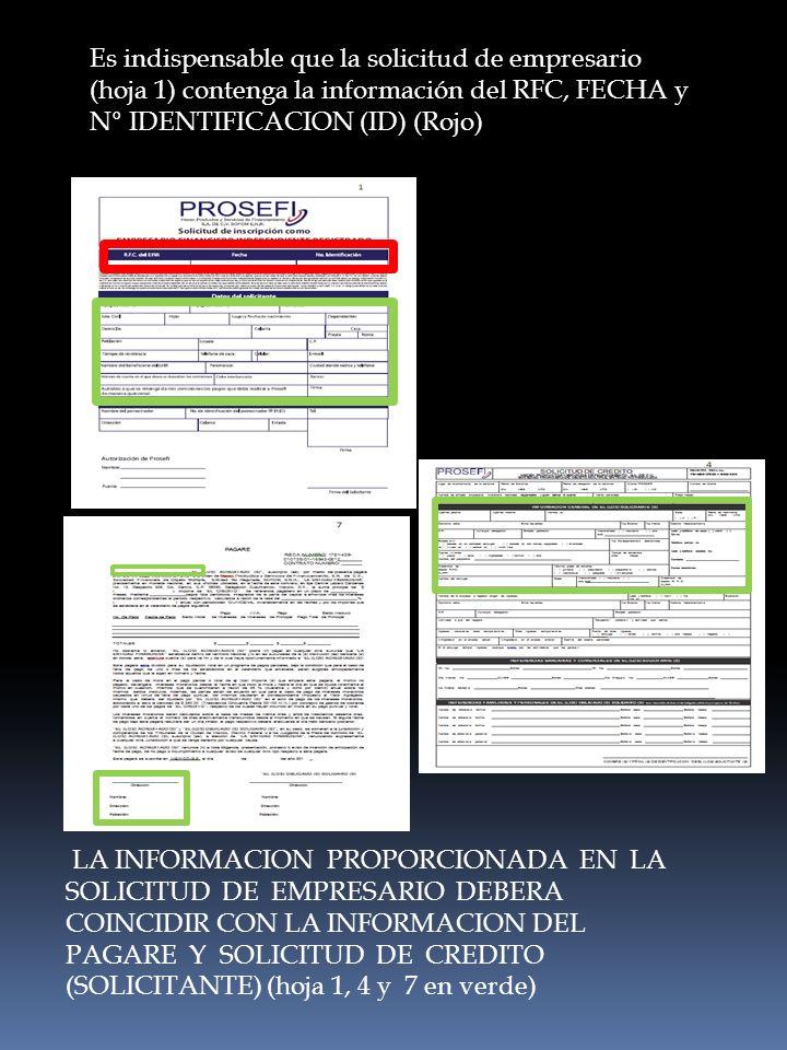 Es indispensable que la solicitud de empresario (hoja 1) contenga la información del RFC, FECHA y N° IDENTIFICACION (ID) (Rojo) LA INFORMACION PROPORC