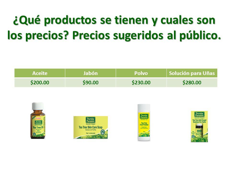 ¿Qué productos se tienen y cuales son los precios? Precios sugeridos al público. AceiteJabónPolvoSolución para Uñas $200.00$90.00$230.00$280.00