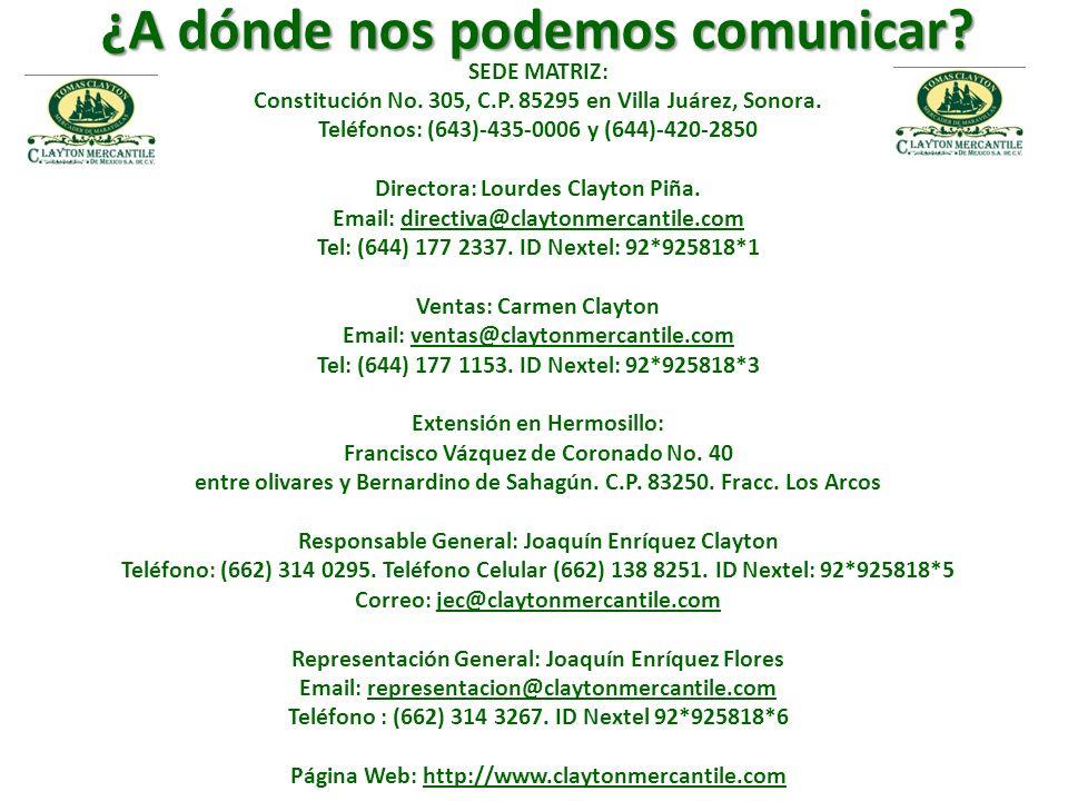 ¿A dónde nos podemos comunicar? SEDE MATRIZ: Constitución No. 305, C.P. 85295 en Villa Juárez, Sonora. Teléfonos: (643)-435-0006 y (644)-420-2850 Dire
