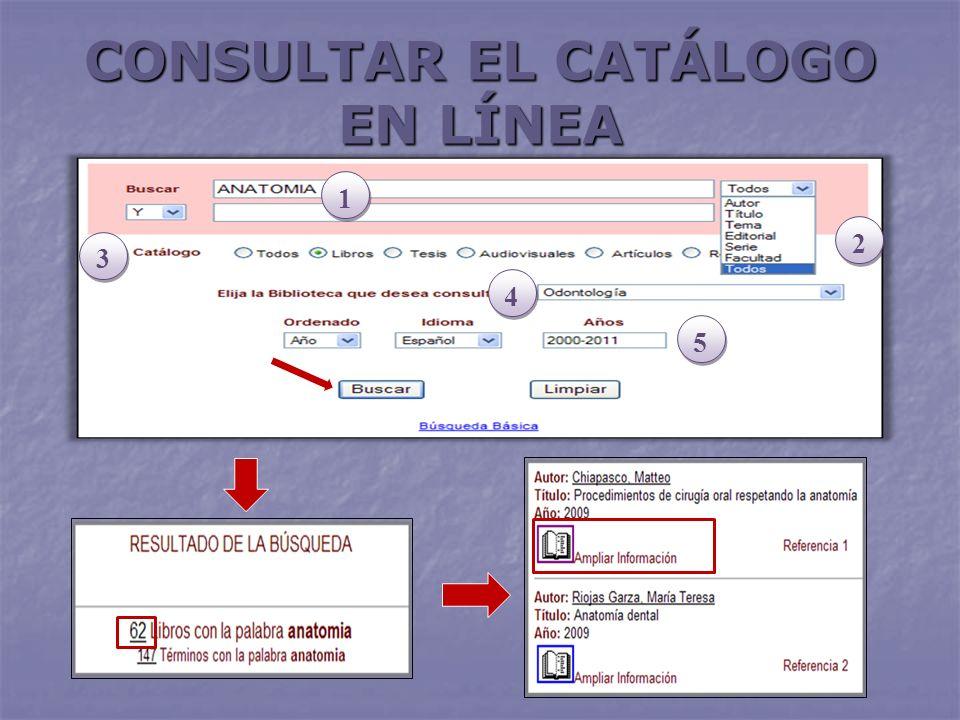 CONSULTAR EL CATÁLOGO EN LÍNEA 1 1 2 2 3 3 4 4 5 5