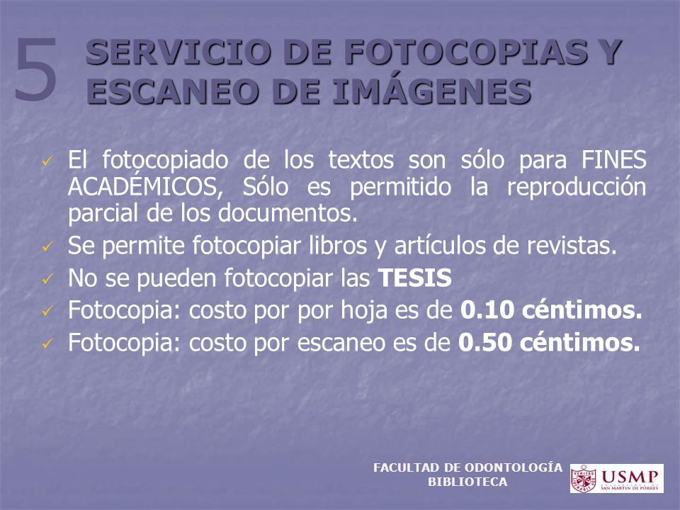 SERVICIO DE FOTOCOPIAS Y ESCANEO DE IMÁGENES El fotocopiado de los textos son sólo para FINES ACADÉMICOS, Sólo es permitido la reproducción parcial de