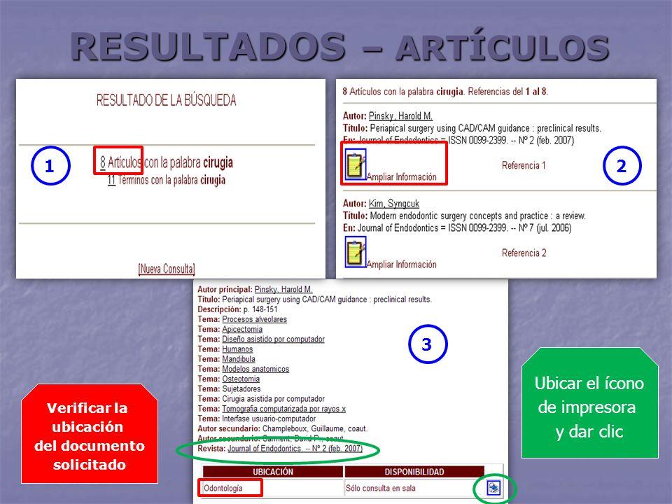 RESULTADOS – ARTÍCULOS 21 3 Verificar la ubicación del documento solicitado Ubicar el ícono de impresora y dar clic