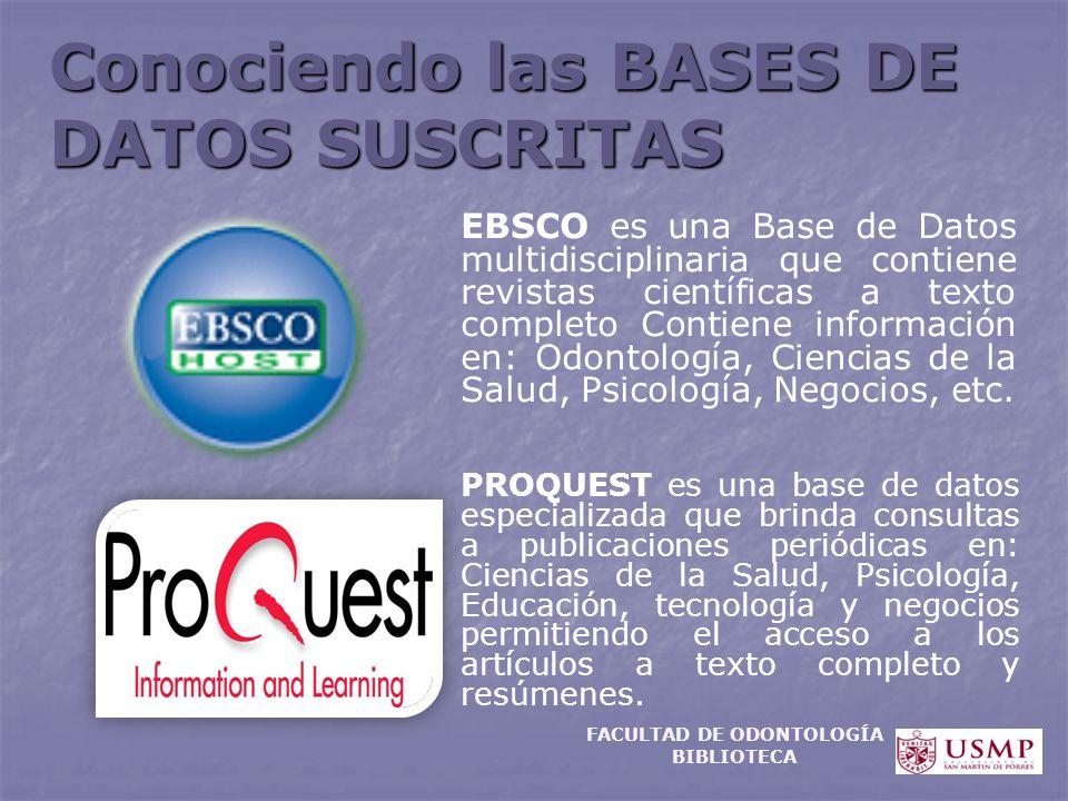 Conociendo las BASES DE DATOS SUSCRITAS EBSCO es una Base de Datos multidisciplinaria que contiene revistas científicas a texto completo Contiene info