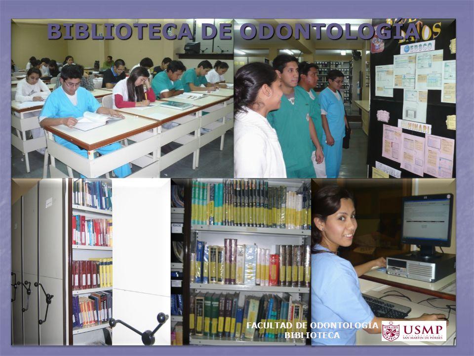 BIBLIOTECA DE ODONTOLOGÍA FACULTAD DE ODONTOLOGÍA BIBLIOTECA
