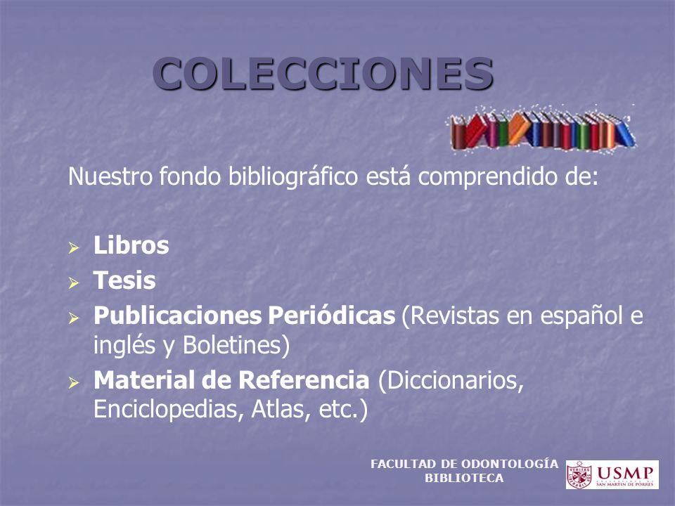 Nuestro fondo bibliográfico está comprendido de: Libros Tesis Publicaciones Periódicas (Revistas en español e inglés y Boletines) Material de Referenc