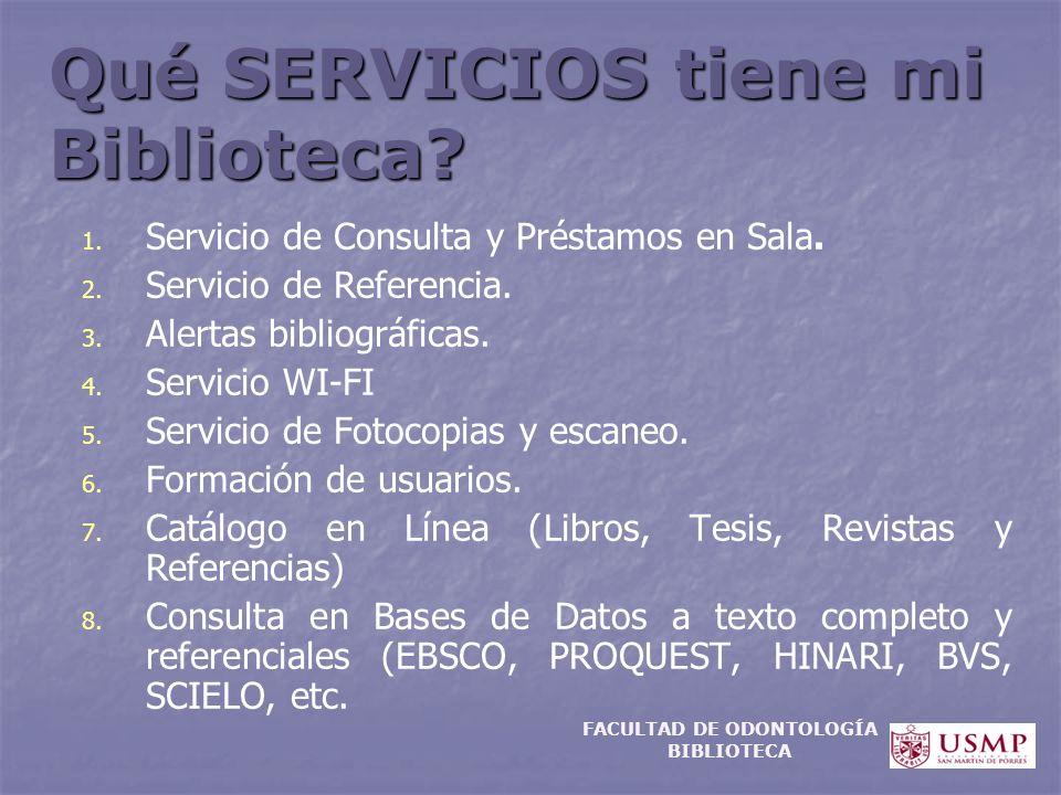 Qué SERVICIOS tiene mi Biblioteca? 1. 1. Servicio de Consulta y Préstamos en Sala. 2. 2. Servicio de Referencia. 3. 3. Alertas bibliográficas. 4. 4. S