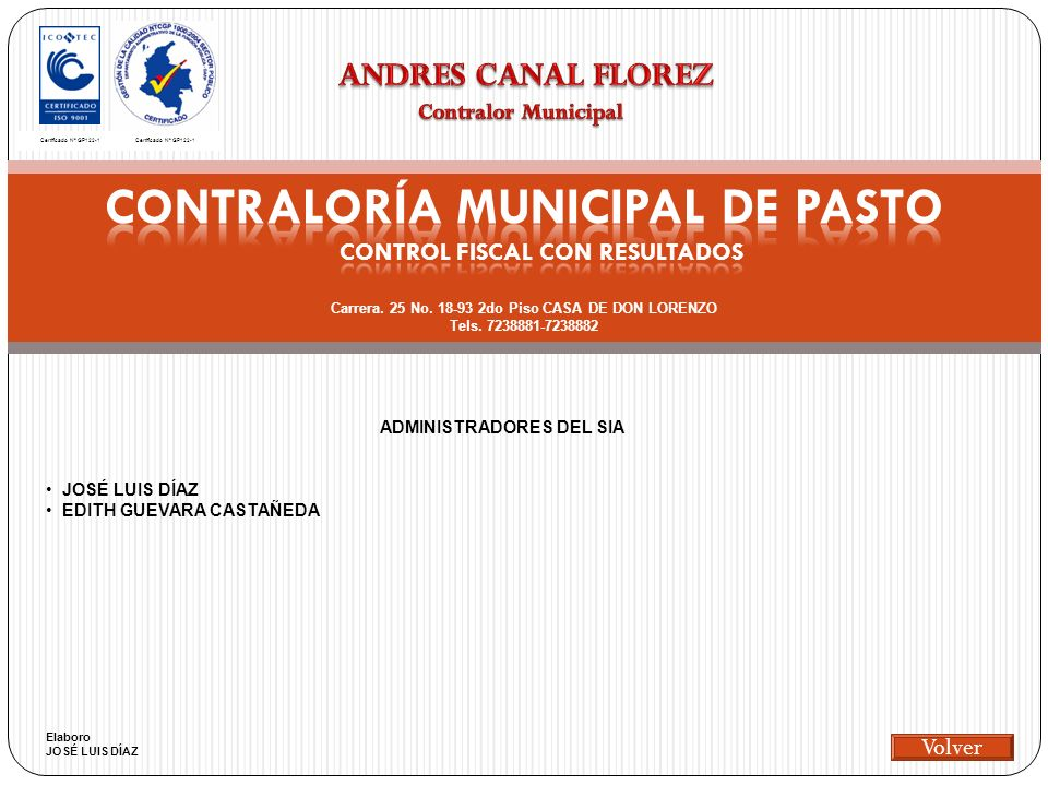 Certificado Nº GP122-1 ADMINISTRADORES DEL SIA JOSÉ LUIS DÍAZ EDITH GUEVARA CASTAÑEDA Elaboro JOSÉ LUIS DÍAZ Volver