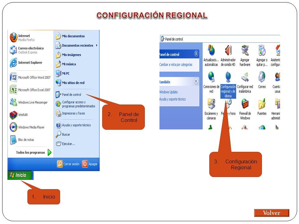 1.Inicio 2.Panel de Control 3.Configuración Regional Volver