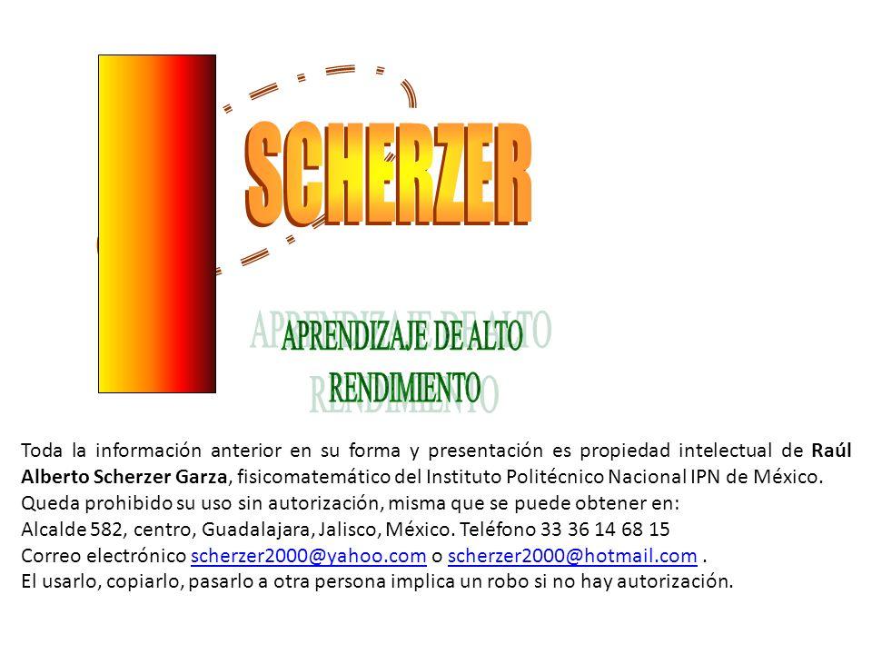 Toda la información anterior en su forma y presentación es propiedad intelectual de Raúl Alberto Scherzer Garza, fisicomatemático del Instituto Polité