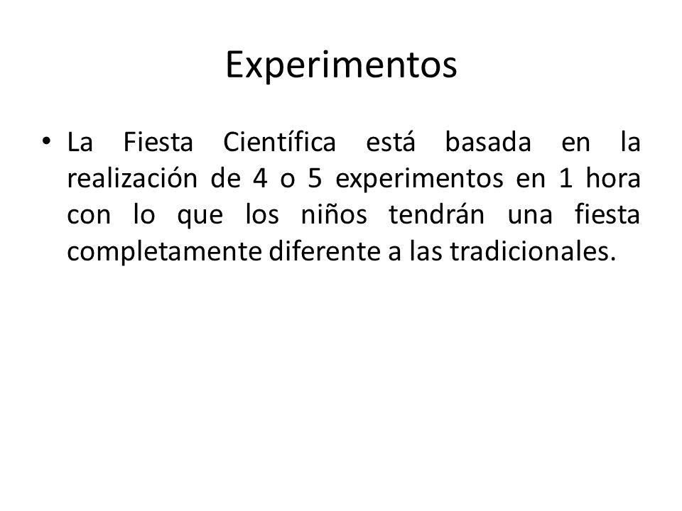 Experimentos La Fiesta Científica está basada en la realización de 4 o 5 experimentos en 1 hora con lo que los niños tendrán una fiesta completamente