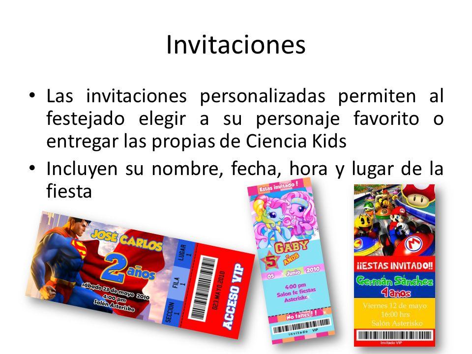Invitaciones Las invitaciones personalizadas permiten al festejado elegir a su personaje favorito o entregar las propias de Ciencia Kids Incluyen su n