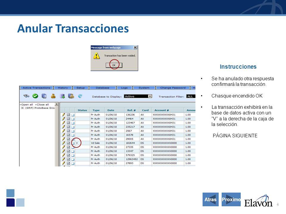 5 Proceso del establecimiento: Pre-Establecimiento Instrucciones Agregando y suprimiendo transacciones: Seleccione y coloque la transacción anulada con el establecimiento.