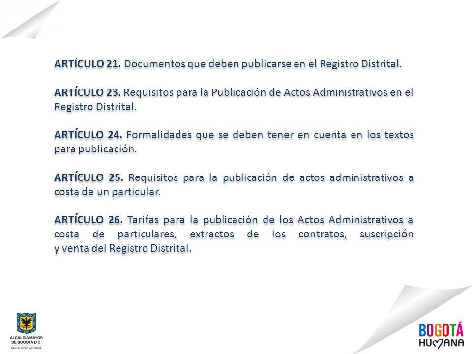 ARTÍCULO 21. Documentos que deben publicarse en el Registro Distrital.