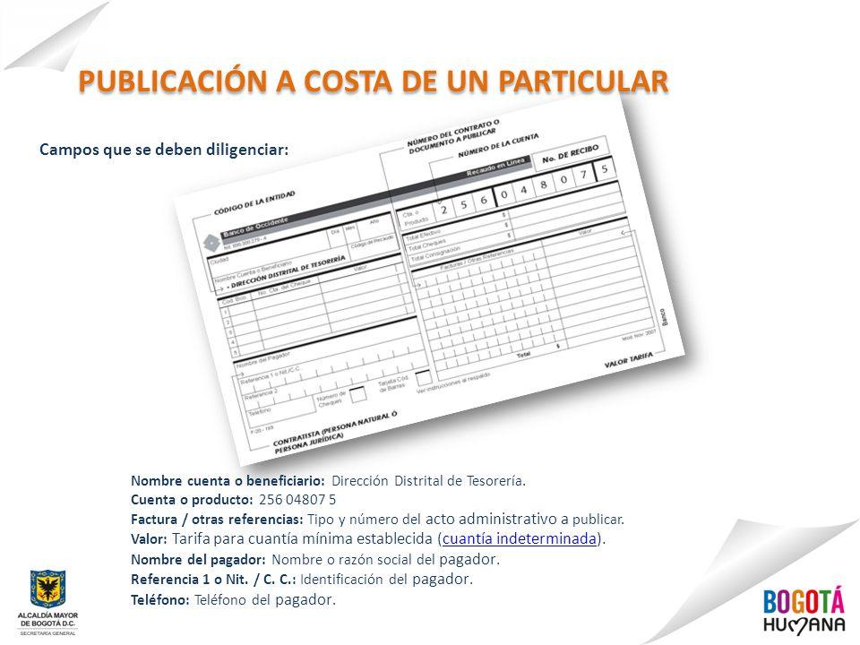 Campos que se deben diligenciar: Nombre cuenta o beneficiario: Dirección Distrital de Tesorería.
