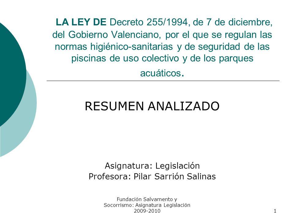 LA LEY DE Decreto 255/1994, de 7 de diciembre, del Gobierno Valenciano, por el que se regulan las normas higiénico-sanitarias y de seguridad de las pi