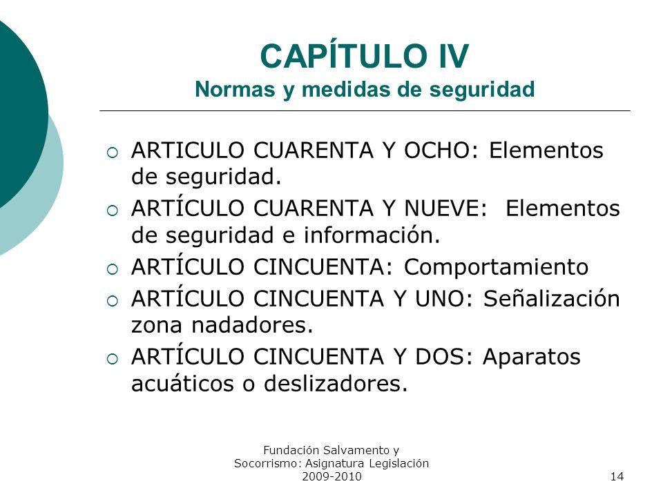 CAPÍTULO IV Normas y medidas de seguridad ARTICULO CUARENTA Y OCHO: Elementos de seguridad. ARTÍCULO CUARENTA Y NUEVE: Elementos de seguridad e inform