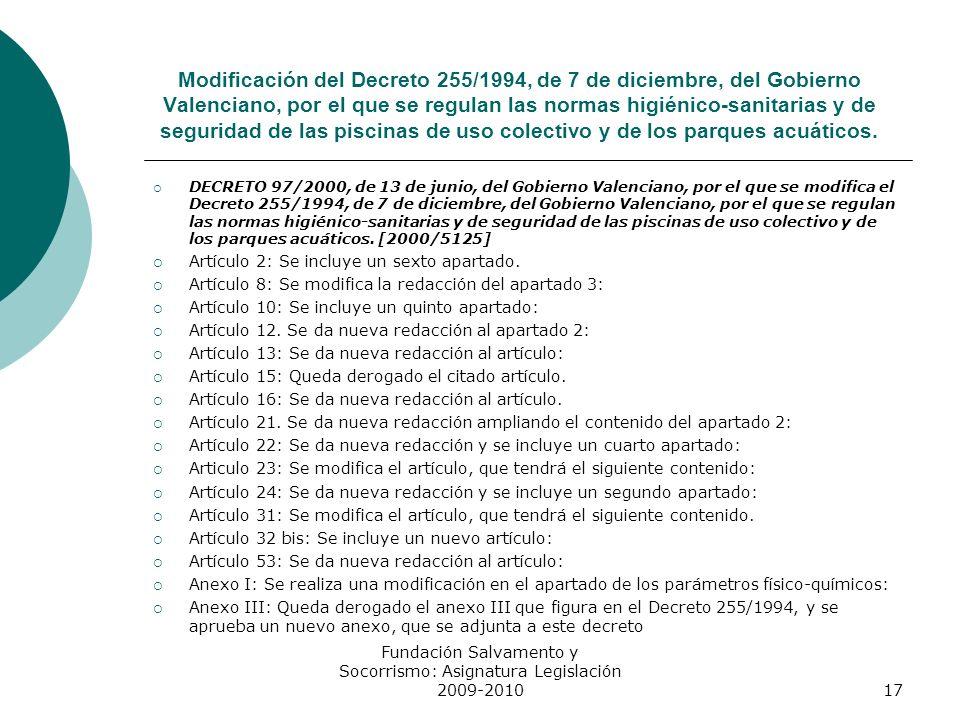 Modificación del Decreto 255/1994, de 7 de diciembre, del Gobierno Valenciano, por el que se regulan las normas higiénico-sanitarias y de seguridad de