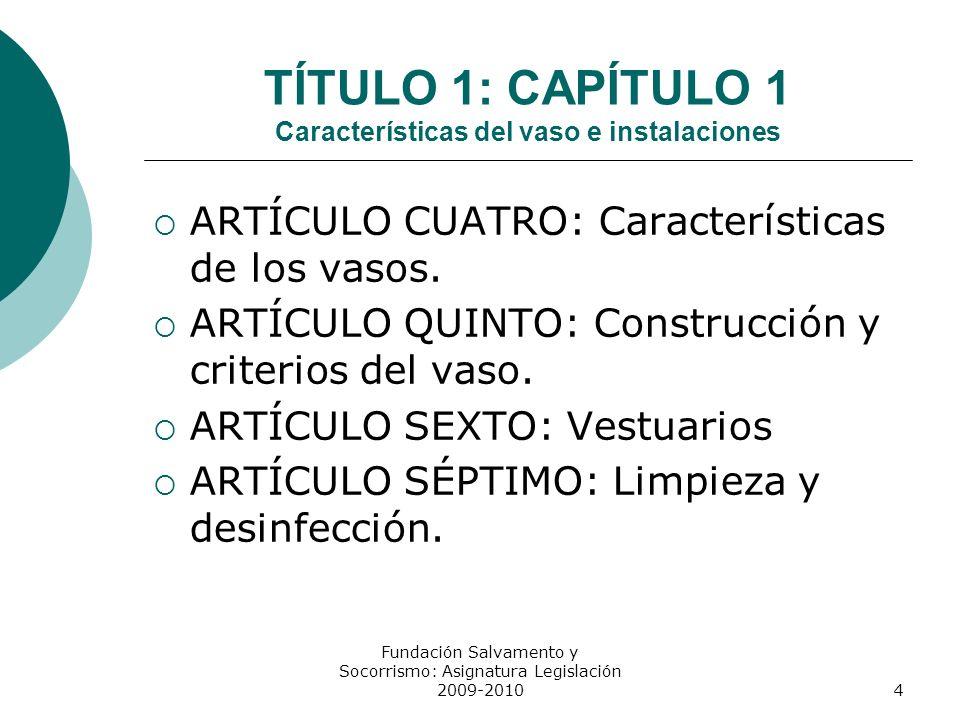 TÍTULO 1: CAPÍTULO 1 Características del vaso e instalaciones ARTÍCULO CUATRO: Características de los vasos. ARTÍCULO QUINTO: Construcción y criterios