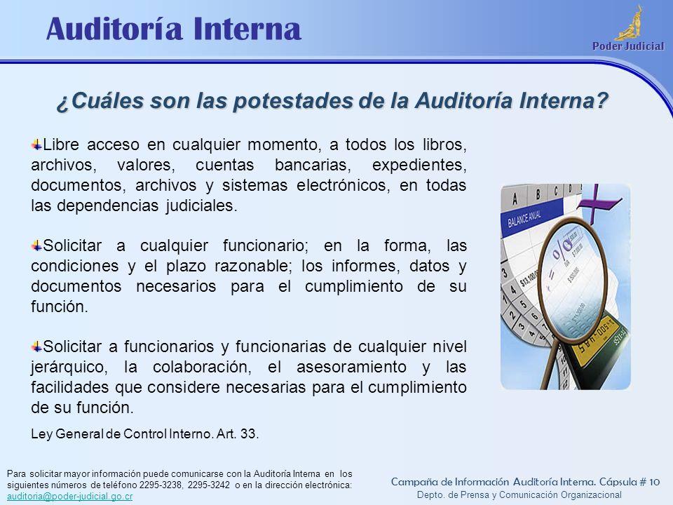 Auditoría Interna Poder Judicial Depto. de Prensa y Comunicación Organizacional ¿Cuáles son las potestades de la Auditoría Interna? Campaña de Informa