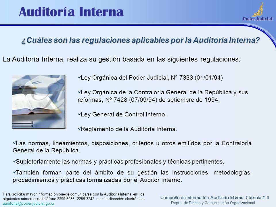 Auditoría Interna Poder Judicial Depto. de Prensa y Comunicación Organizacional ¿Cuáles son las regulaciones aplicables por la Auditoría Interna? Camp