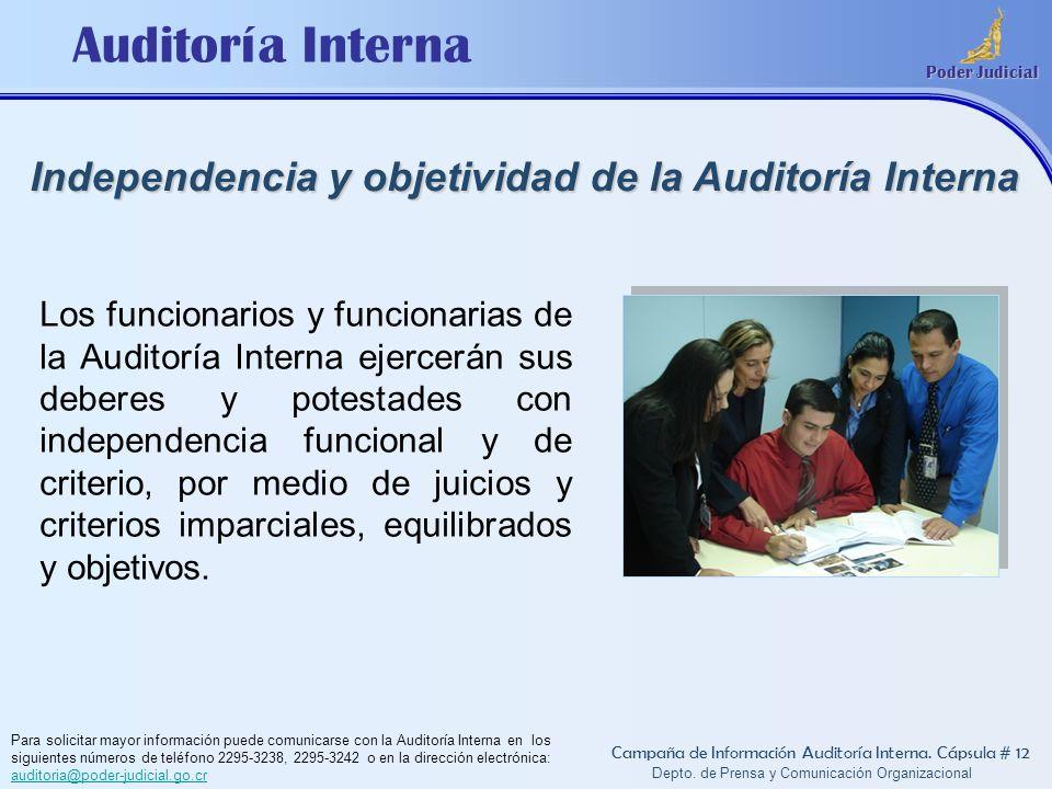 Auditoría Interna Poder Judicial Depto. de Prensa y Comunicación Organizacional Independencia y objetividad de la Auditoría Interna Campaña de Informa