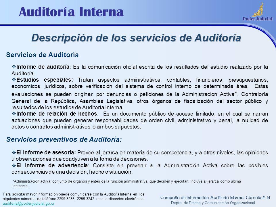 Auditoría Interna Poder Judicial Depto. de Prensa y Comunicación Organizacional Descripción de los servicios de Auditoría Campaña de Información Audit