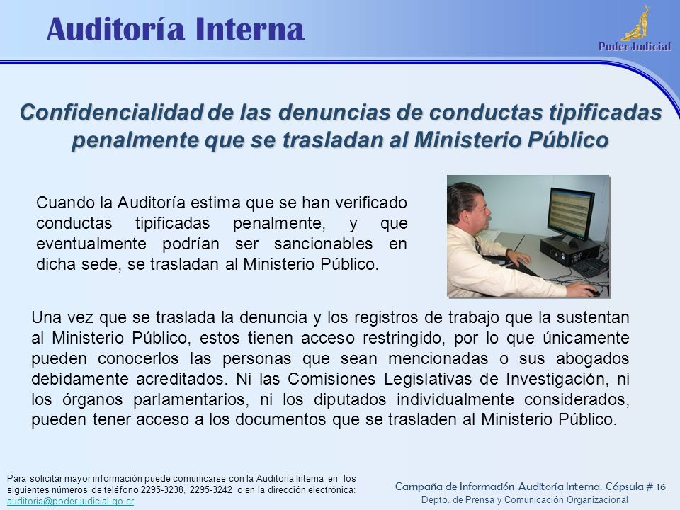 Auditoría Interna Poder Judicial Depto. de Prensa y Comunicación Organizacional Campaña de Información Auditoría Interna. Cápsula # 16 Una vez que se
