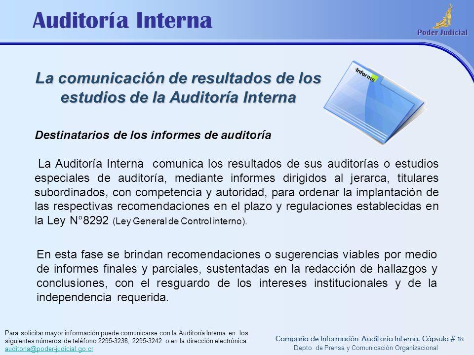 Auditoría Interna Poder Judicial Depto. de Prensa y Comunicación Organizacional La comunicación de resultados de los estudios de la Auditoría Interna