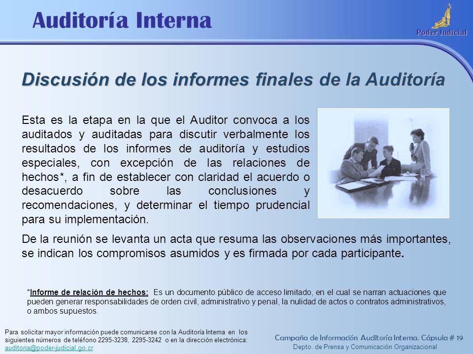 Auditoría Interna Poder Judicial Depto. de Prensa y Comunicación Organizacional Discusión de los informes finales de la Auditoría Campaña de Informaci