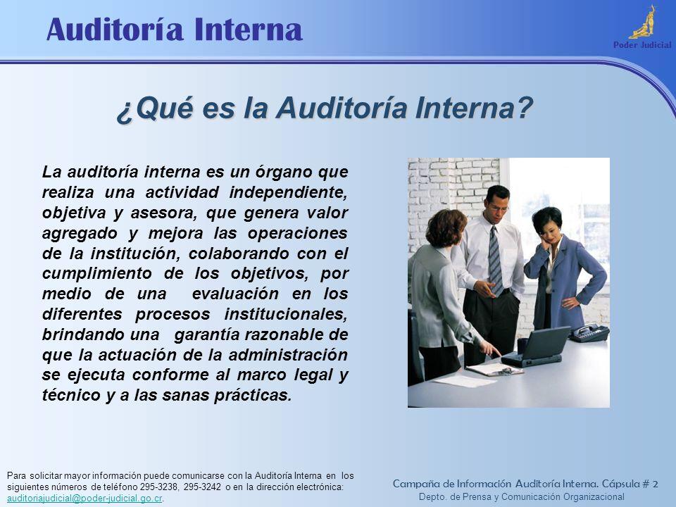 Auditoría Interna ¿Qué es la Auditoría Interna? La auditoría interna es un órgano que realiza una actividad independiente, objetiva y asesora, que gen