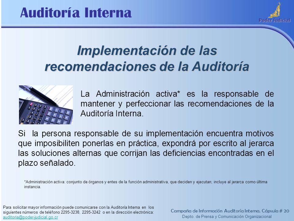 Auditoría Interna Poder Judicial Depto. de Prensa y Comunicación Organizacional Implementación de las recomendaciones de la Auditoría Campaña de Infor