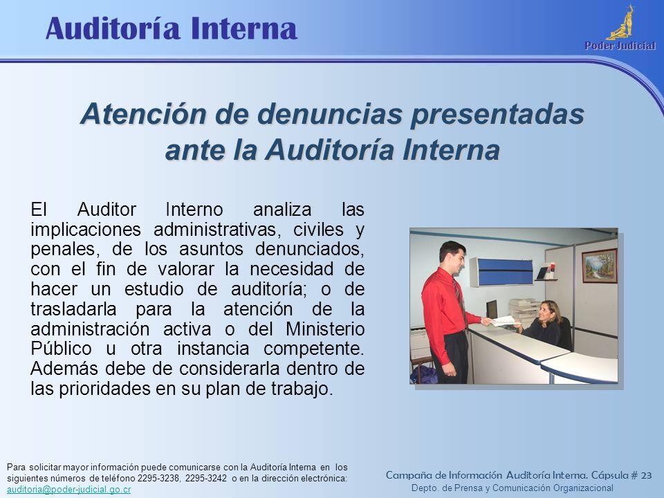 Auditoría Interna Poder Judicial Depto. de Prensa y Comunicación Organizacional Atención de denuncias presentadas ante la Auditoría Interna Campaña de