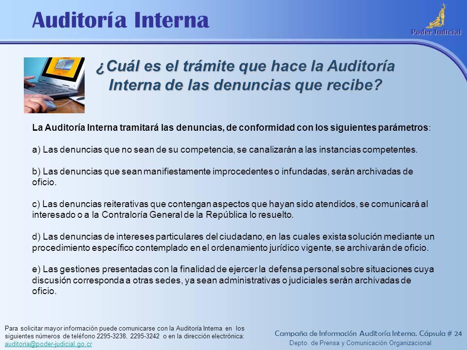 Auditoría Interna Poder Judicial Depto. de Prensa y Comunicación Organizacional Para solicitar mayor información puede comunicarse con la Auditoría In