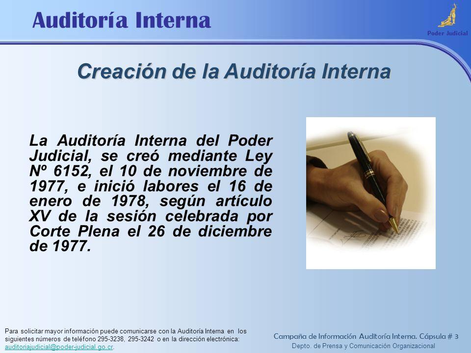 Auditoría Interna Creación de la Auditoría Interna Poder Judicial La Auditoría Interna del Poder Judicial, se creó mediante Ley Nº 6152, el 10 de novi