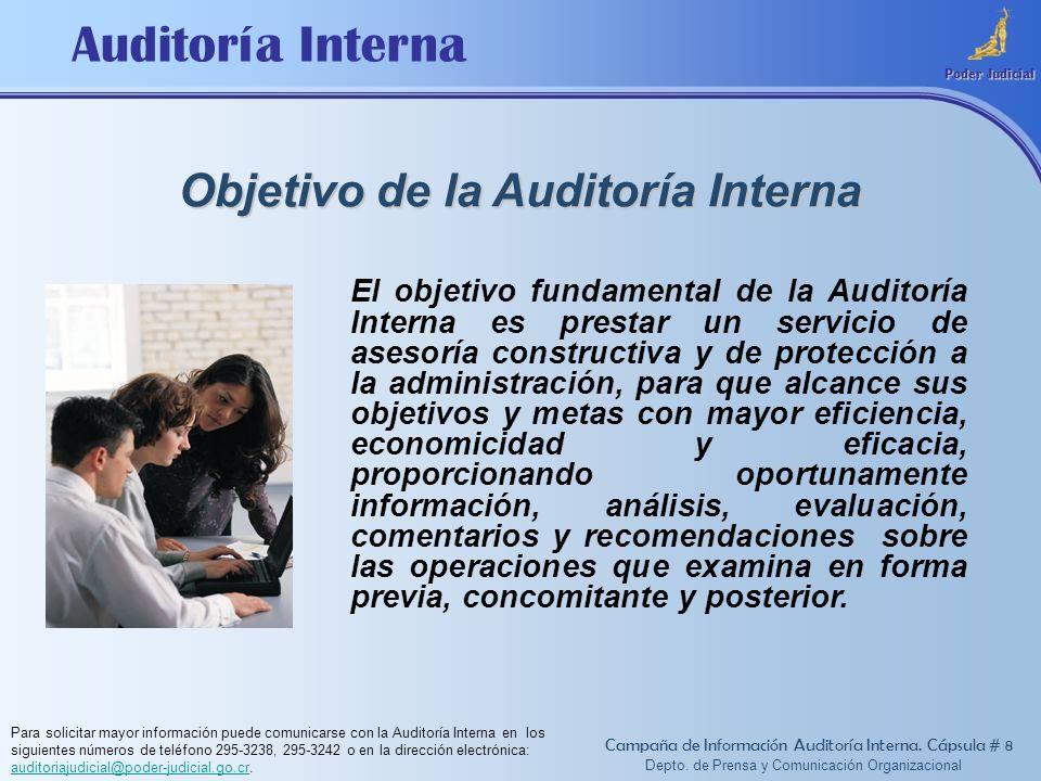 Auditoría Interna Objetivo de la Auditoría Interna Poder Judicial El objetivo fundamental de la Auditoría Interna es prestar un servicio de asesoría c