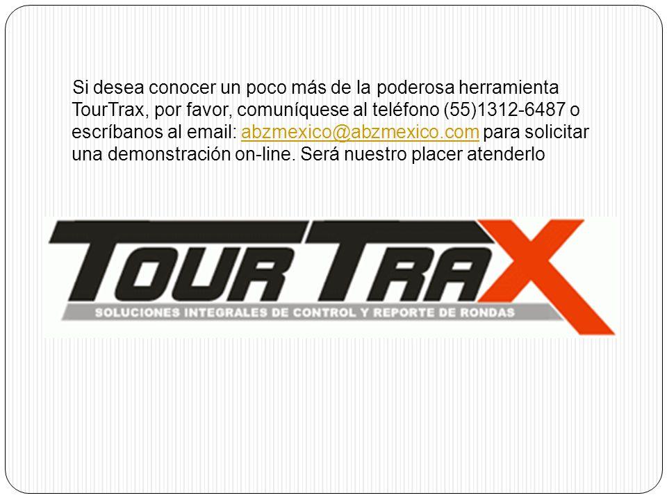 Si desea conocer un poco más de la poderosa herramienta TourTrax, por favor, comuníquese al teléfono (55)1312-6487 o escríbanos al email: abzmexico@ab