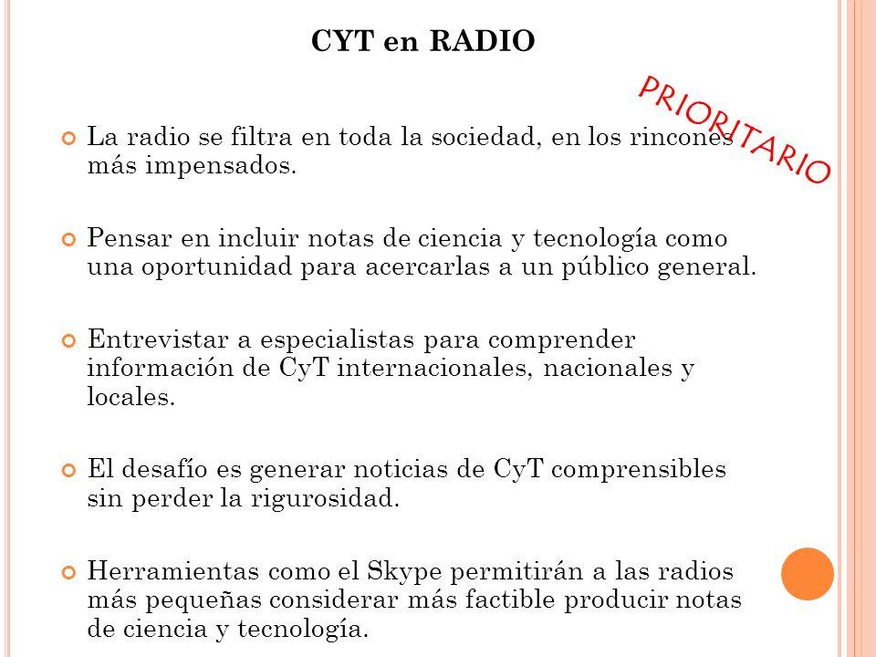 La radio se filtra en toda la sociedad, en los rincones más impensados. Pensar en incluir notas de ciencia y tecnología como una oportunidad para acer