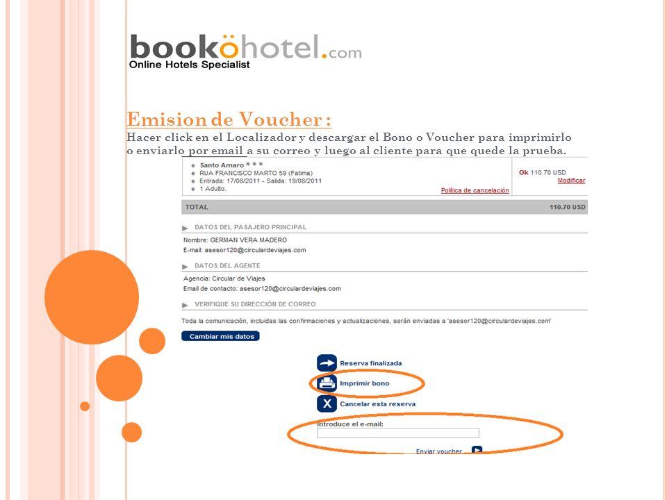 Emision de Voucher : Hacer click en el Localizador y descargar el Bono o Voucher para imprimirlo o enviarlo por email a su correo y luego al cliente p