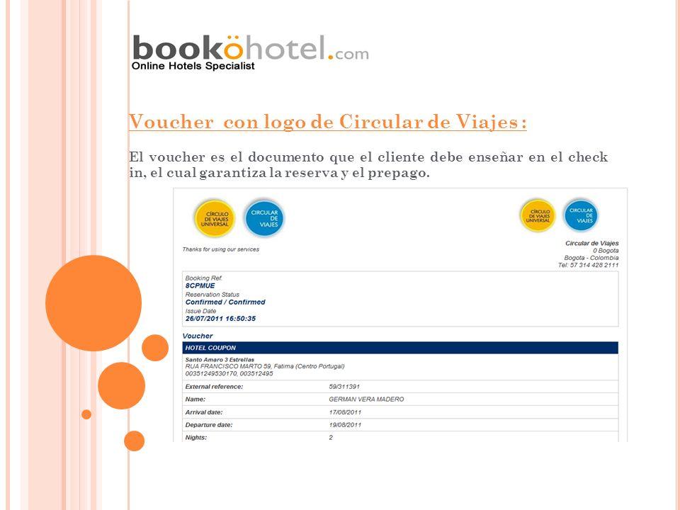 Voucher con logo de Circular de Viajes : El voucher es el documento que el cliente debe enseñar en el check in, el cual garantiza la reserva y el prep