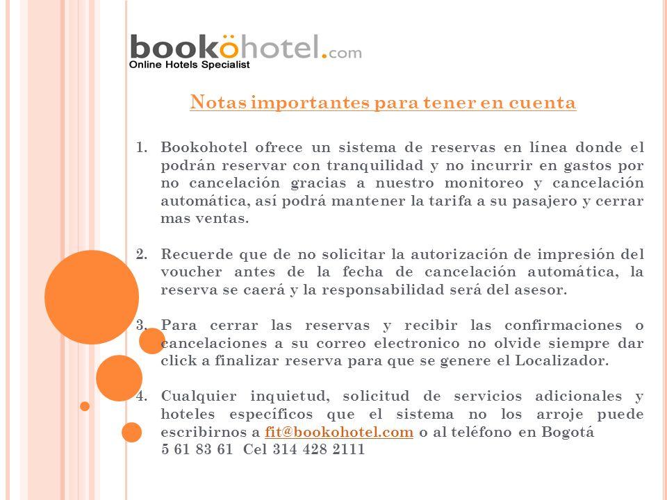 Notas importantes para tener en cuenta 1.Bookohotel ofrece un sistema de reservas en línea donde el podrán reservar con tranquilidad y no incurrir en