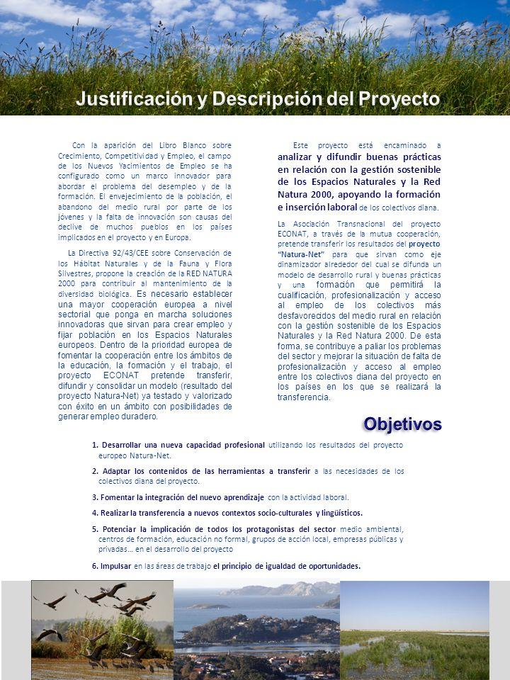 1. Desarrollar una nueva capacidad profesional utilizando los resultados del proyecto europeo Natura-Net. 2. Adaptar los contenidos de las herramienta