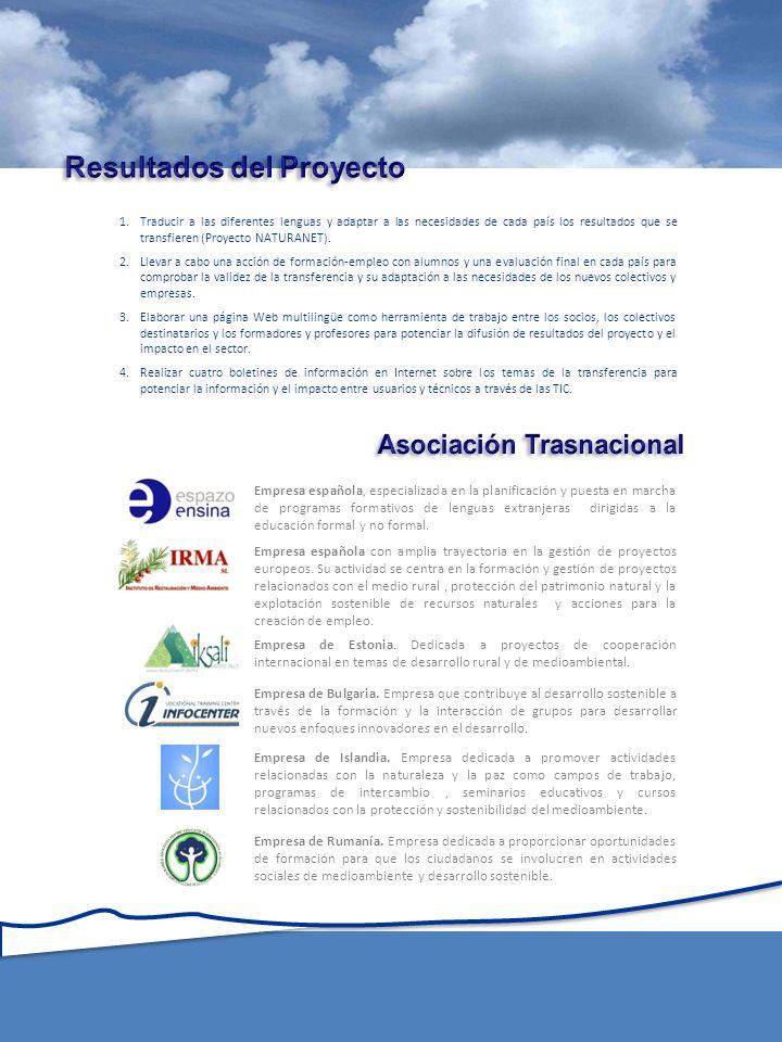 1.Traducir a las diferentes lenguas y adaptar a las necesidades de cada país los resultados que se transfieren (Proyecto NATURANET).