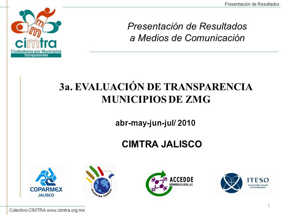 Colectivo CIMTRA www.cimtra.org.mx Presentación de Resultados a Medios de Comunicación 3a.