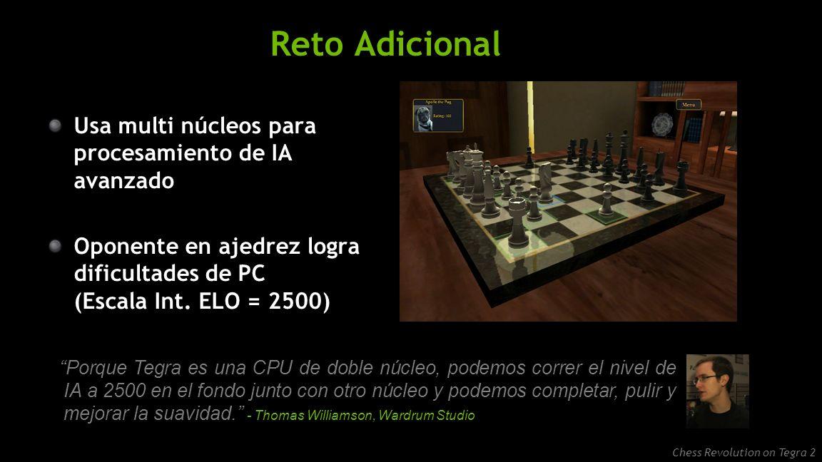NVIDIA Confidential Reto Adicional Usa multi núcleos para procesamiento de IA avanzado Oponente en ajedrez logra dificultades de PC (Escala Int.