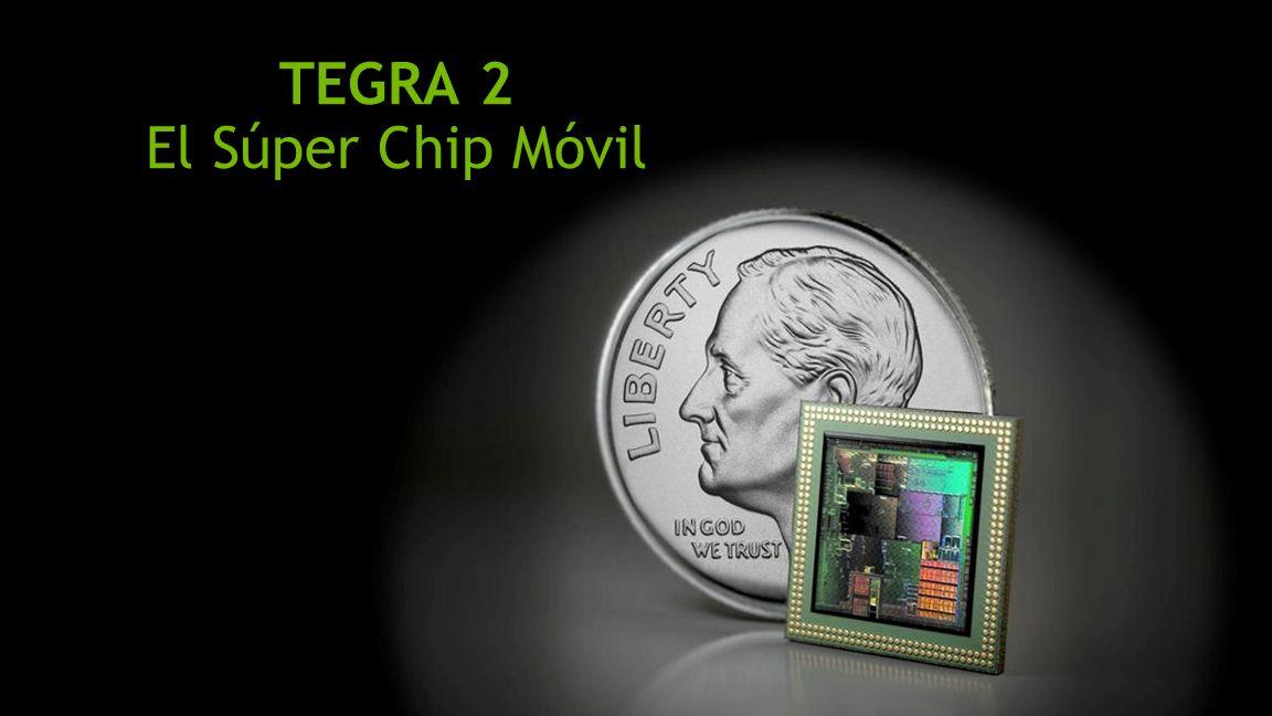 NVIDIA Confidential TEGRA 2 El Súper Chip Móvil