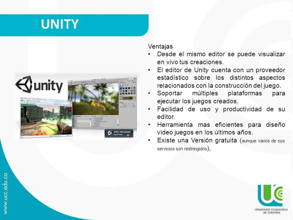 UNITY Ventajas Desde el mismo editor se puede visualizar en vivo tus creaciones. El editor de Unity cuenta con un proveedor estadístico sobre los dist