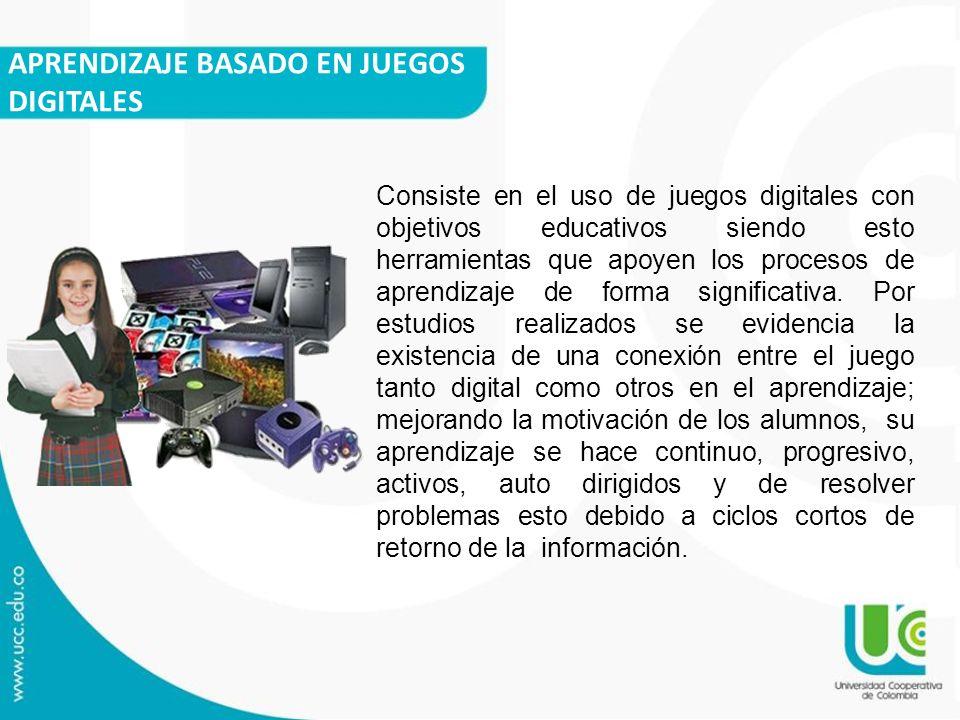 APRENDIZAJE BASADO EN JUEGOS DIGITALES Consiste en el uso de juegos digitales con objetivos educativos siendo esto herramientas que apoyen los proceso