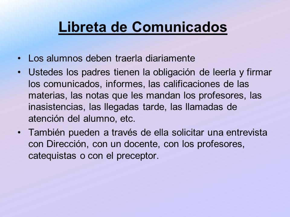 Libreta de Comunicados Los alumnos deben traerla diariamente Ustedes los padres tienen la obligación de leerla y firmar los comunicados, informes, las