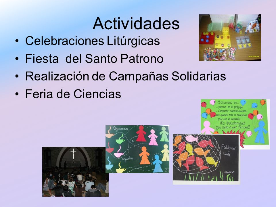 Actividades Celebraciones Litúrgicas Fiesta del Santo Patrono Realización de Campañas Solidarias Feria de Ciencias