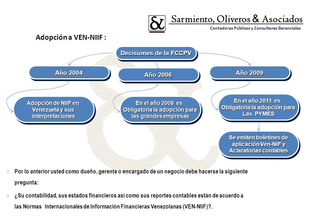 Adopción a VEN-NIIF : Por lo anterior usted como dueño, gerente o encargado de un negocio debe hacerse la siguiente pregunta: ¿Su contabilidad, sus es